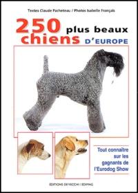 Claude Pacheteau - Les 250 plus beaux chiens d'Europe.