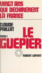 Claude Paillat - Vingt ans qui déchirèrent la France (1) - Le guêpier.