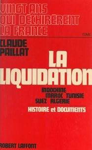 Claude Paillat - Vingt ans qui déchirèrent la France (2) - La liquidation, 1954-1962.