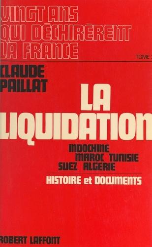 Vingt ans qui déchirèrent la France (2). La liquidation, 1954-1962