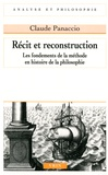Claude Panaccio - Récit et reconstruction - Les fondements de la méthode en histoire de la philosophie.