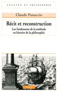 Récit et reconstruction- Les fondements de la méthode en histoire de la philosophie - Claude Panaccio |