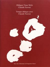 Claude Parent et Mai Abu Eldahab - Temps oblique avec Claude Parent.