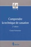 Claude Parmentier - Comprendre la technique de cassation.