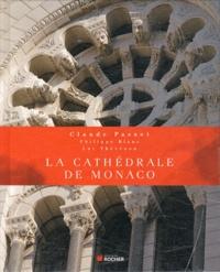 Claude Passet et Philippe Blanc - La Cathédrale de Monaco.