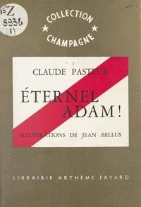 Claude Pasteur et Jean Bellus - Éternel Adam !.