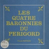 Claude Pasteur et Léo Drouyn - Les quatre baronnies du Périgord.