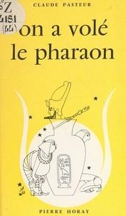 Claude Pasteur - On a volé le Pharaon.