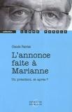Claude Patriat - L'annonce faite à Marianne - Mystère en trois tableaux enrichis d'un prologue et d'un épilogue.