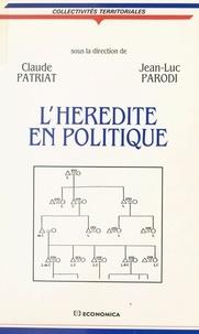 Claude Patriat - L'Hérédité en politique.
