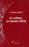 Claude Patriat - La Culture, un besoin d'état - La culture, un besoin d'Etat.
