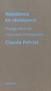 Claude Patriat - Résidence en résistance - Voyage dans les coulisses d'Antipodes.