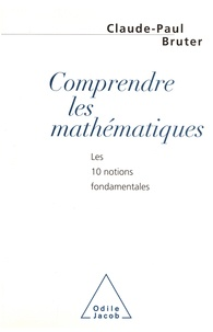 Claude Paul Bruter - Comprendre les mathématiques.