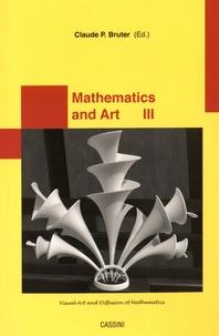 Claude Paul Bruter - Mathematics and Art - Visual Art and Diffusion of Mathematics Tome 3.