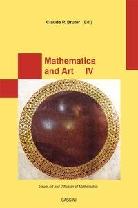 Claude Paul Bruter - Mathematics and Art - Visual Art and Diffusion of Mathematics Tome 4.