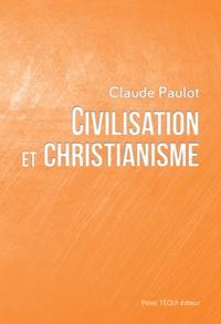 Claude Paulot - Civilisation et christianisme.