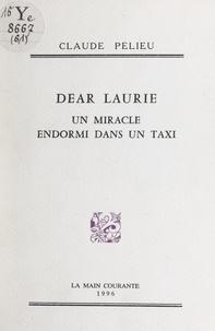 Claude Pélieu et Pierre Courtaud - Dear Laurie - Un miracle endormi dans un taxi.