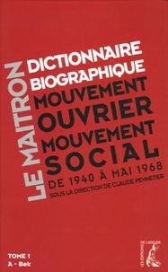 Claude Pennetier et Jean-Pierre Besse - Dictionnaire biographique, mouvement ouvrier, mouvement social - Tome 1, De la Seconde Guerre mondiale à mai 1968, A-Bek. 1 Cédérom