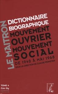 Claude Pennetier - Dictionnaire biographique, mouvement ouvrier, mouvement social - Tome 4, De la Seconde Guerre mondiale à mai 1968, Cos-Dy. 1 Cédérom