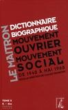 Claude Pennetier - Dictionnaire biographique, mouvement ouvrier, mouvement social - Tome 5, De la Seconde Guerre mondiale à mai 1968, E-Ge. 1 Cédérom