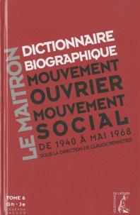 Claude Pennetier - Dictionnaire biographique, mouvement ouvrier, mouvement social - Tome 6, De la Seconde Guerre mondiale à mai 1968, Gh-Je. 1 Cédérom