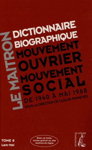 Claude Pennetier - Dictionnaire biographique, mouvement ouvrier, mouvement social - Tome 8, De la Seconde Guerre mondiale à Mai 1968, Lem-Mel.