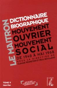 Claude Pennetier et Paul Boulland - Dictionnaire biographique, mouvement ouvrier, mouvement social - Tome 9, De la Seconde Guerre mondiale à Mai 1968, Mem-Pen.