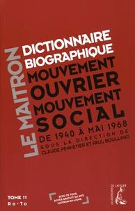 Claude Pennetier et Paul Boulland - Dictionnaire biographique, mouvement ouvrier, mouvement social - Tome 11, De la Seconde Guerre mondiale à Mai 1968, Ro-Ta.
