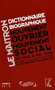 Claude Pennetier et Paul Boulland - Dictionnaire biographique, mouvement ouvrier, mouvement social - Tome 12, De la Seconde Guerre mondiale à mai 1968, Tc - Z.
