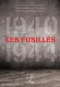 Claude Pennetier et Jean-Pierre Besse - Les fusillés (1940-1944) - Dictionnaire biographique des fusillés et exécutés par condamnation et comme otages ou guillotinés en France pendant l'Occupation.