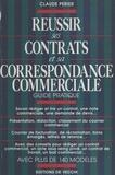 Claude Périer - Réussir ses contrats et sa correspondance commerciale - Guide pratique.