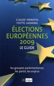 Claude Perrotin et Yvette Ladmiral - Elections européennes 2009 - Le guide.