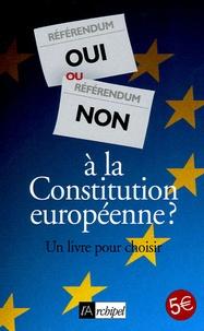 Claude Perrotin et Yvette Ladmiral - Oui ou non à la Constitution européenne ?.