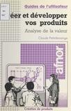 Claude Petitdemange - Créer et développer vos produits : analyse de la valeur.