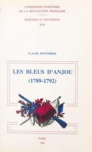 Claude Petitfrère - Les Bleus d'Anjou - 1789-1792.