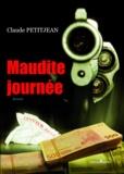 Claude Petitjean - Maudite journée.