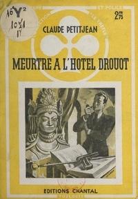 Claude Petitjean - Meurtre à l'Hôtel Drouot.