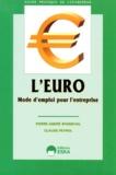 Claude Peyrol et Pierre-André Bonneval - L'Euro - Mode d'emploi pour l'entreprise.