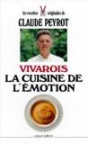 Claude Peyrot - Vivarois, la cuisine de l'émotion.