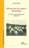 """Claude Piard - 130 ans avec un """"patro"""" de banlieue - La Saint-Georges d'Argenteuil (1884-2014)."""