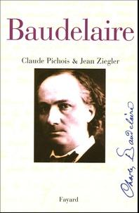 Claude Pichois et Jean Ziegler - Charles Baudelaire.