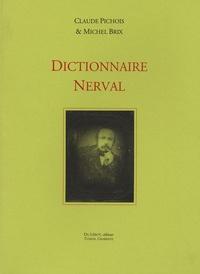 Claude Pichois et Michel Brix - Dictionnaire Nerval.