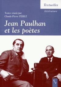 Claude-Pierre Perez - Jean Paulhan et les poètes.