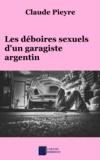 Claude Pieyre - Les déboires sexuels d'un garagiste argentin.