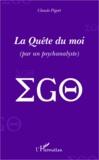 Claude Pigott - La quête du moi - (par un psychanalyste).