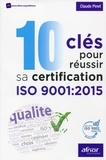 Claude Pinet - 10 clés pour réussir sa certification ISO 9001:2015.