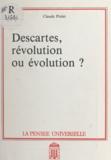 Claude Piolet - Descartes, révolution ou évolution ?.
