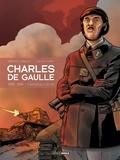 Claude Plumail et Jean-Yves Le Naour - Charles de Gaulle Tome 2 : 1939-1940 : L'homme qui a dit non.