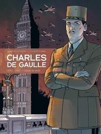 Claude Plumail et Jean-Yves Le Naour - Charles de Gaulle Tome 3 : 1944-1945 : L'heure de vérité.