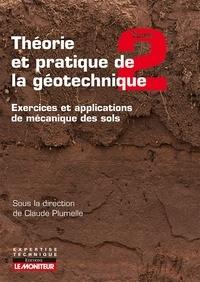 Deedr.fr Théorie et pratique de la géotechnique - Tome 2, Exercices et applications de mécanique des sols Image